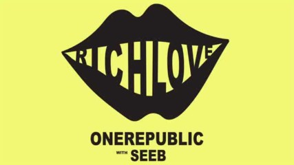 One republic feat Seeb - Rich Love ( official audio) new summer 2017