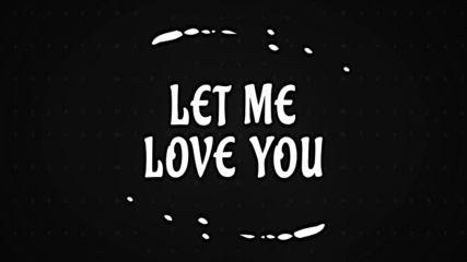   Текст   Dj Snake ft. Justin Bieber - Let Me Love You