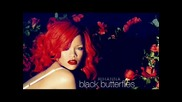 New Rihanna - Black Butterflies (hd)