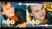 Ado Gegaj - Hocu tamo gdje je ona - (Audio 2002)