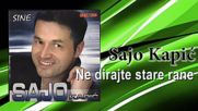 Sajo Kapic - Ne dirajte stare rane (hq) (bg sub)