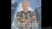Saban Saulic - Ti me varas najbolje - (Audio 2002)