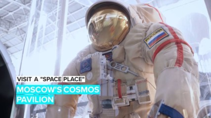 "Visit a ""Space Place"": Moscow's Cosmos Pavilion"