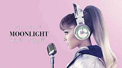 Ariana Grande - Moonlight - ( Official Studio Acapella )