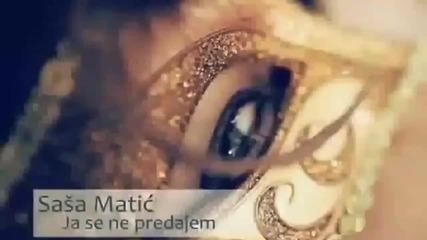 Sasa Matic - Ja se ne predajem - Official Video
