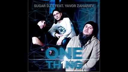Sugar DJ's & Yavor Zahariev One Thing