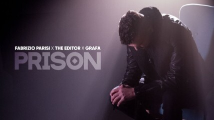 FABRIZIO PARISI X THE EDITOR X GRAFA - PRISON (official video)