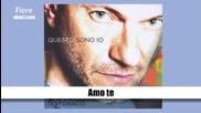 11. Biagio Antonacci- Amo te /албум Qusto sono io 2013/
