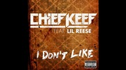 Chief Keef ft. Lil Reese - I Don't Like