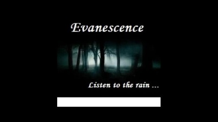 Evanescence - Listen to the rain