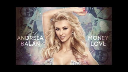 *new romanian* Andreea Balan - Money Love (2012)