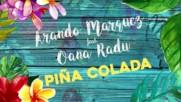Arando Marquez ft. Oana Radu - Pina Colada ( Adriano Nunez and Deejay Killer Remix )