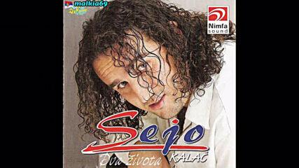 Sejo Kalac - Bolje da sam pijan nego lud (hq) (bg sub)