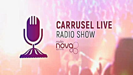 Carrusel live Radio Nova with Anatolkin 12-08-2018