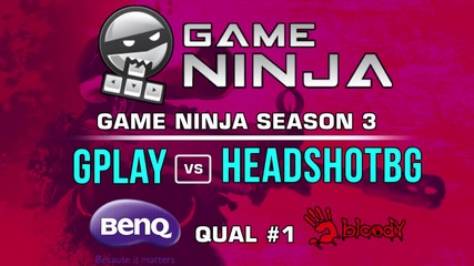 Game Ninja CS:GO #1 ФИНАЛ - Gplay vs HEADSHOTBG
