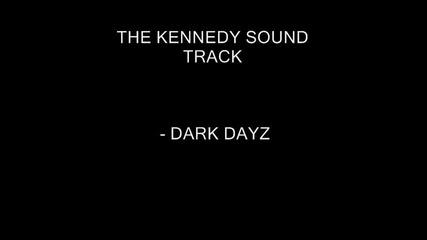 The Kennedy Soundtrack - Dark Dayz