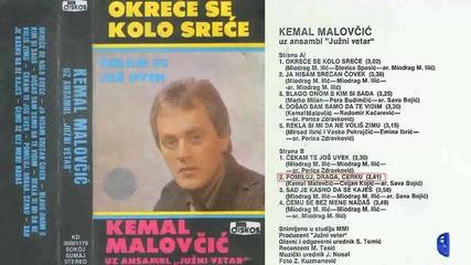 Кемал Маловчич - Окрече се коло срече 1985 (цяла касета)