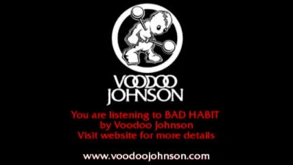 Voodoo Johnson - Bad Habit