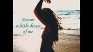 Mama Cass Elliot - Dream A Little Dream Of Me (lyrics)
