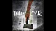 Evalyn Awake - Release