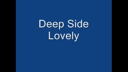 Deep Side - Lovely
