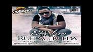 Letras + Превод ! Eddy Lover - Rueda, Rueda ( Hq )