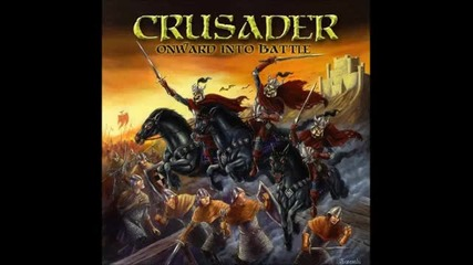 (2013) Crusader - Onward Into Battle