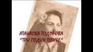 Атанаска Тодорова - Три Годин Пенке