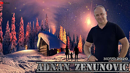 Adnan Zenunovic - 2020 - Vremena teska to bjese (hq) (bg sub)