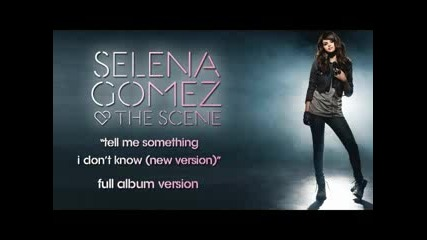 Selena Gomez & The Scene - Tell Me Something I Dont Know (new Version)