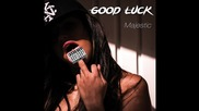 Majestic - Good Luck [audio]