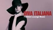 Fashion Lounge Music ✴ Best Italian Chill Jazz Lounge Mix - Diva Italiana