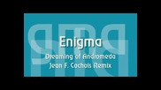 Enigma - Dreaming Of Andromeda ( Jean F. Cochois Remix ) [high quality]