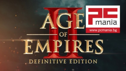 Age of Empires II: Definitive Edition - PC Mania - Ревю