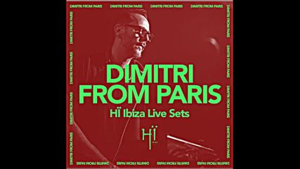 Dimitri From Paris recorded live at Hi Ibiza 2019