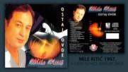 Mile Kitic - 1997 - Ljudi su vuci devojke zmije (hq) (bg sub)
