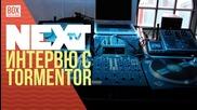 NEXTTV 035: Гост DJ: Tormentor