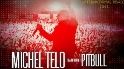 Michel Telo ft. Pitbull - Ai Se Eu Te Pego [ International - Remix 2012 ]
