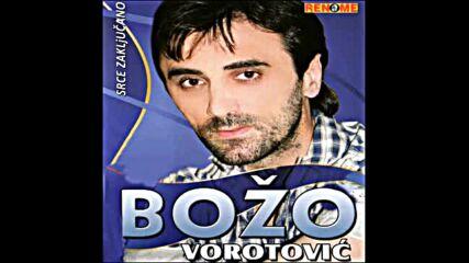 Bozo Vorotvic - Nesrecnike Niko Nece.mp4