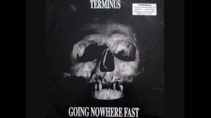 Terminus - Going Nowhere Fast