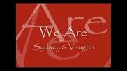 Sydney & Vaughn - We Are