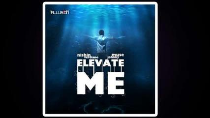 Nishin Verdiano & Johnny Muse - Elevate Me