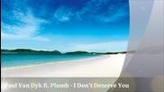 • Насладете се на този вокал • Paul Van Dyk ft. Plumb - I Don't Deserve You ( Original Mix )
