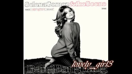 Превод! New! Selena Gomez And The Scene - Bang Bang Bang Full Song