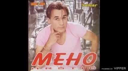 Мехо Хръщич - Сад нисам играчка твоя ( 2004 ) / Meho Hrstic