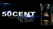 Премиера!!! 50 Cent - Be My Bitch [official Music Video] / Превод /