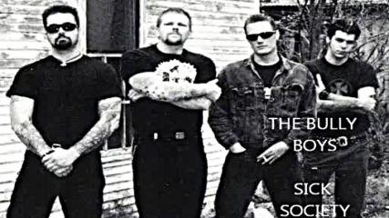 The Bully Boys - Sick Society