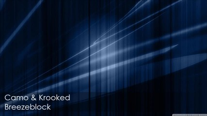 Camo & Krooked - Breezeblock