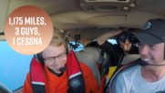 When 3 guys fly 1,175 miles in a Cessna