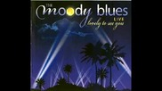The Moody Blues - Steppin' in a Slide Zone [live]